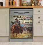 Cowboy You Don't Stop Riding When You Get Old Dishwasher Cover Sticker Kitchen Decor
