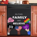 Lgbt Pride In This Family We Believe Love Is Love Dishwasher Cover Sticker Kitchen Decor