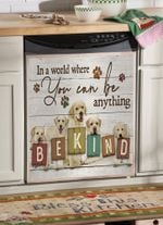 Labrador Be Kind You Can Be Anything Dishwasher Cover Sticker Kitchen Decor