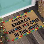 Check Ya Energy Before You Come Printed Doormat Home Decor