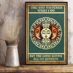 Hippie The Sun Watch What I Do But The Moon Knows All My Secrets Wall Art Print Poster