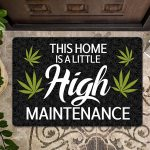 Weed This home is a little high maintenance Doormat