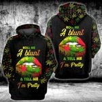 Weed roll me a blunt and tell me i'm pretty 3D All Over Printed Hoodie/ Leggings/ Tank Top Size S - 5XL