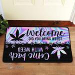 Welcome Did You Bring Weed? Doormat