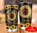 Custom You Are My Sunshine Hippie Sunflower Peace 20Oz, 30Oz Stainless Steel Tumbler