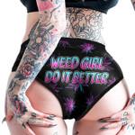 Weed Weed Girl Do Better Women's Briefs