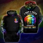 LGBT i dont need anyone's approval to be me 3D All Over Printed Shirt, Sweatshirt, Hoodie, Bomber Jacket Size S - 5XL