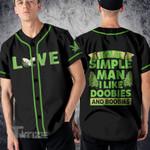 Weed love i'm a simple man i like doobies and boobies Baseball Shirt