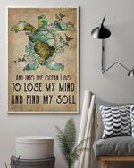 Turtle And Into The Ocean I Go To Lose My Mind And Find My Soul Wall Art Print Poster
