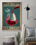 Mermaid Wine Of Course I Drink Like A Fish I'm A Mermaid Wall Art Print Poster