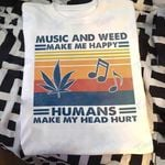 Music and weed make me happy Graphic Unisex T Shirt, Sweatshirt, Hoodie Size S - 5XL
