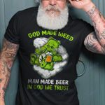 God made weed man made beer in god we trust Graphic Unisex T Shirt, Sweatshirt, Hoodie Size S - 5XL