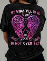 Breast Cancer Awareness My Story Is Not Over Yet Graphic Unisex T Shirt, Sweatshirt, Hoodie Size S - 5XL