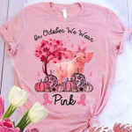 Breast Cancer Awareness Pig In October We Wear Pink Graphic Unisex T Shirt, Sweatshirt, Hoodie Size S - 5XL