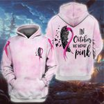 Breast cancer feather in october we wear pink 3D All Over Printed Shirt, Sweatshirt, Hoodie, Bomber Jacket Size S - 5XL