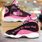 Breast cancer in october we wear pink 13 Sneakers XIII Shoes