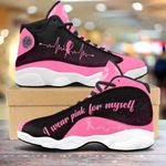 Breast cancer i wear pink for myself 13 Sneakers XIII Shoes