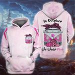 Breast Cancer In October We Wear Pink 3D All Over Printed Shirt, Sweatshirt, Hoodie, Bomber Jacket Size S - 5XL