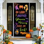 Hocus pocus halloween movie oh look another glorious morning Door Cover