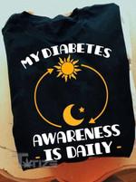 Diabetes Awareness My Diabetes Awareness Is Daily Graphic Unisex T Shirt, Sweatshirt, Hoodie Size S - 5XL