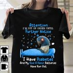 Diabetes Awareness Attention I'm Out Of Order Until Futher Notice Graphic Unisex T Shirt, Sweatshirt, Hoodie Size S - 5XL