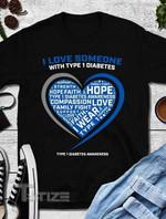 Diabetes Awareness I Love Someone With Type 1 Diabetes Graphic Unisex T Shirt, Sweatshirt, Hoodie Size S - 5XL