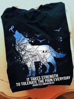 Diabetes Awareness It Takes Strength To Tolerate The Pain Everyday Graphic Unisex T Shirt, Sweatshirt, Hoodie Size S - 5XL