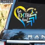 Down Syndrome Awareness Be Extra Kind Decal