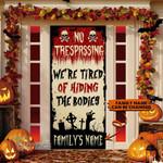 Halloween no trespassing we're tired of hiding bodies custom name Door Cover