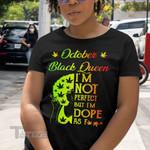 Weed Black Queen Dope October Graphic Unisex T Shirt, Sweatshirt, Hoodie Size S - 5XL