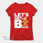 Let's Get Baked  Marijuana Weed Christmas Graphic Unisex T Shirt, Sweatshirt, Hoodie Size S - 5XL