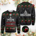 All i want for christmas is a new president Ugly sweater