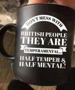dont mess with british people they are temperamental funny   t shirt hoodie sweater sweater