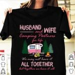 Husband and wife camping partners for life together we have it all for camping lover t shirt hoodie sweater sweater