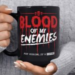 Blood of my enemies just kidding it's coffee funny for coffee lover  t shirt hoodie sweater sweater