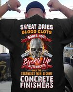 Buckle up buttercup only the strongest men become concrete finishers skull t shirt hoodie sweater sweater