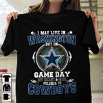 Dallas cowboys i may live in washing ton but on game day my heart and soul belongs to cowboys t shirt hoodie sweater sweater