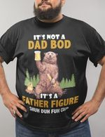 Drinking bear it's not a dad bod it's a father figure shuh duh fuh cup funny t shirt hoodie sweater sweater