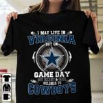 I may live in virginia but on game day my heart and soul belongs to dallas cowboys for fan t shirt hoodie sweater sweater