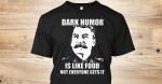Original dark humor is like food not everyone gets it t shirt hoodie sweater sweater