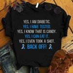Diabetes prevention yes i am diabetic yes i have tested yes i know that is candy back off t shirt hoodie sweater sweater