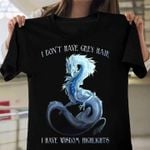 White dragon i dont have grey hair i have wisdom highlights t shirt hoodie sweater sweater