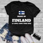 Made in finland a long long time a go for finnish t shirt hoodie sweater sweater