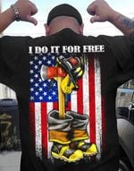 Fire fighter i do it for free american flag t shirt hoodie sweater sweater