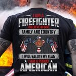 I am a firefighter i believe in god family and country i am a proud american t shirt hoodie sweater sweater