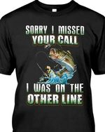 Fishing sorry i missed your call i was on the other line for fishing lover t shirt hoodie sweater sweater