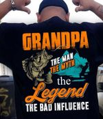 Fishing grandpa the man the myth the legend the bad influence for fishing lover t shirt hoodie sweater sweater