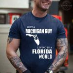 Just a michigan guy living in a florida world t shirt hoodie sweater sweater
