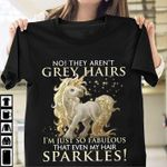 Golden unicorn no they arent grey hairs im just so fabulous that even my hair sparkles t shirt hoodie sweater sweater
