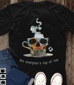 Skull shape cup not everyone's cup of tea t shirt hoodie sweater sweater